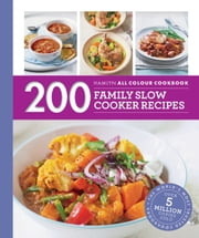 200 Family Slow Cooker Recipes - Hamlyn All Colour Cookbook ebook by Sara Lewis
