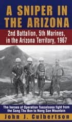 A Sniper in the Arizona ebook by John Culbertson