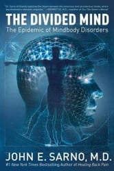 The Divided Mind - The Epidemic of Mindbody Disorders ebook by John E. Sarno