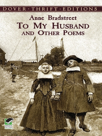 To My Husband and Other Poems ebook by Anne Bradstreet