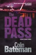 The Dead Pass ebook by Bateman