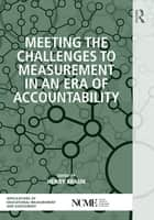 Meeting the Challenges to Measurement in an Era of Accountability ebook by Henry Braun