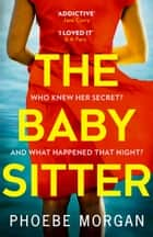 The Babysitter ebook by Phoebe Morgan