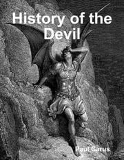 History of the Devil ebook by Paul Carus