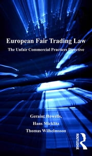 European Fair Trading Law - The Unfair Commercial Practices Directive ebook by Geraint Howells,Hans-W. Micklitz,Thomas Wilhelmsson