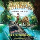 Spirit Animals #5: Against the Tide audiobook by Tui T. Sutherland