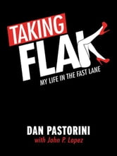Taking Flak - My life in the fast lane ebook by Dan Pastorini with John P. Lopez