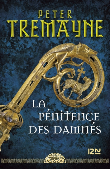 La pénitence des damnés ebook by Peter TREMAYNE
