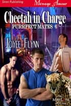 Cheetah in Charge ebook by Joyee Flynn