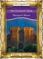 The Overlord's Bride (Mills & Boon Historical) (The Warrior Series, Book 5) ebook by Margaret Moore
