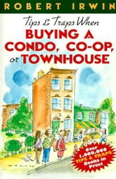 Tips & Traps When Buying A Condo, Co-op, or Townhouse ebook by Irwin, Robert