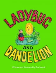 Ladybug and Dandelion ebook by Era Novak