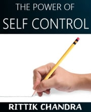 The Power of Self Control ebook by Rittik Chandra