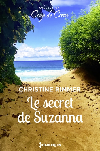 Le secret de Suzanna ebook by Christine Rimmer