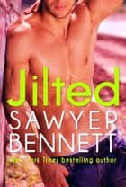 Jilted ebook by Sawyer Bennett
