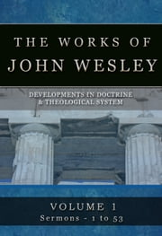 The Complete Sermons of John Wesley Vol 1 ebook by John Wesley