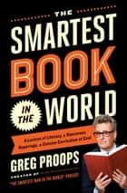 The Smartest Book in the World ebook by Greg Proops