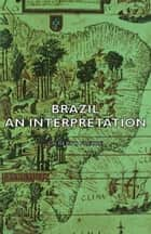 Brazil - An Interpretation ebook by Gilberto Freyre