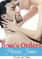 Boss's Orders ebook by Phoenix James