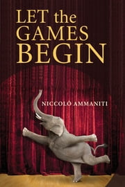 Let the Games Begin ebook by Kylee Doust,Niccolò Ammaniti