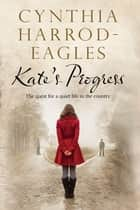 Kate's Progress ebook by Cynthia Harrod-Eagles