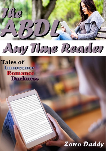 The ABDL Any Time Reader ebook by Zorro Daddy