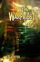 By the Nails of the Warpriest ebook by Nik Korpon