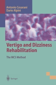 Vertigo and Dizziness Rehabilitation - The MCS Method ebook by C.-F. Claussen,Antonio Cesarani,Dario Carlo Alpini