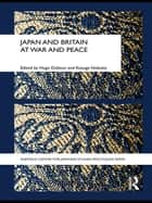 Japan and Britain at War and Peace ebook by Hugo Dobson,Nobuko Kosuge