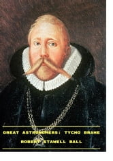 Great Astronomers Tycho Brahe ebook by Robert Stawell Ball