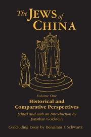The Jews of China: v. 1: Historical and Comparative Perspectives ebook by Jonathan Goldstein,Benjamin I. Schwartz