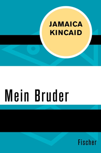 Mein Bruder ebook by Jamaica Kincaid