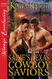 Sadie's Texas Cowboy Saviors ebook by Kayla Knight