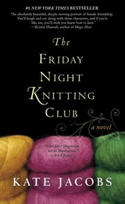 The Friday Night Knitting Club ebook by Kate Jacobs