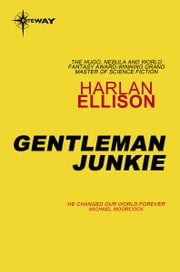 Gentleman Junkie ebook by Harlan Ellison