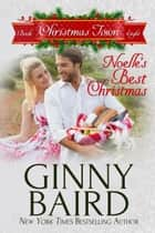 Noelle's Best Christmas (Christmas Town, Book 8) ebook by Ginny Baird