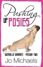 Pushing Up Posies ebook by
