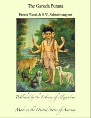The Garuda Purana ebook by Ernest Wood