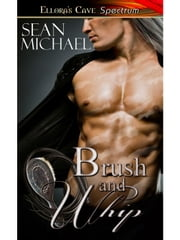 Brush and Whip ebook by Sean Michael
