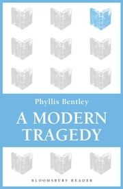 A Modern Tragedy ebook by Phyllis Bentley