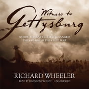 Witness to Gettysburg - Inside the Battle That Changed the Course of the Civil War audiobook by Richard Wheeler