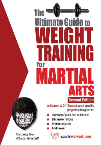 The Ultimate Guide to Weight Training for Martial Arts ebook by Rob Price