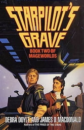Starpilot's Grave - Book Two of Mageworlds ebook by Debra Doyle,James D. Macdonald