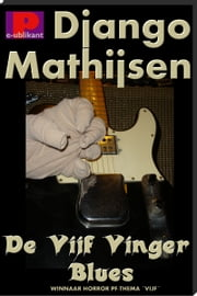 De vijf vinger blues ebook by Django Mathijsen