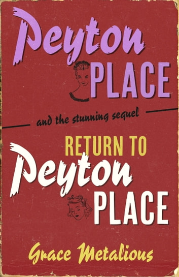 Peyton Place + Return to Peyton Place ebook by Grace Metalious