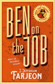 Ben on the Job ebook by J. Jefferson Farjeon