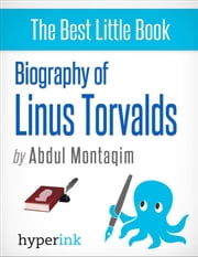Biography of Linus Torvalds ebook by Abdul  Montaqim