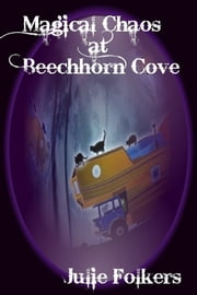 Magical Chaos at Beechhorn Cove ebook by Julie Folkers