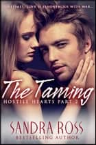 Hostile Hearts Part 2 : The Taming ebook by Sandra Ross