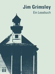 Jim Grimsley: Ein Lesebuch ebook by Jim Grimsley,Helmut Lotz